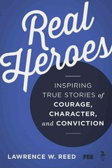 Real Heroes - Reed, Lawrence W. - ISBN: 9781610171427
