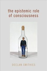 Epistemic Role Of Consciousness - Smithies, Declan - ISBN: 9780199917662