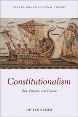 Constitutionalism - Grimm, Dieter (professor Of Law And Former Justice Federal Constitutional Court Of Germany, Humboldt University Berlin) - ISBN: 9780198840497