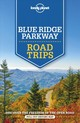 Lonely Planet Blue Ridge Parkway Road Trips - Lonely Planet; Balfour, Amy C; Maxwell, Virginia; St Louis, Regis; Ward, Gr... - ISBN: 9781788682749