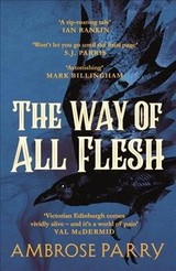 Way Of All Flesh - Parry, Ambrose - ISBN: 9781786893802