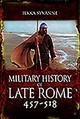 Military History Of Late Rome 457-518 - Ilkka, Syvanne, - ISBN: 9781473895324
