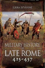 Military History Of Late Rome 425-457 - Ilkka, Syvanne, - ISBN: 9781848848535