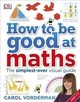 How To Be Good At Maths - Vorderman, Carol - ISBN: 9780241185988