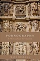 Pornography - Mikkola, Mari (tutorial Fellow, Somerville College & Associate Professor, F... - ISBN: 9780190640064