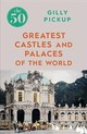 50 Greatest Castles And Palaces Of The World - Pickup, Gilly - ISBN: 9781785784576