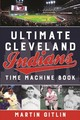 Ultimate Cleveland Indians Time Machine Book - Gitlin, Martin - ISBN: 9781493040223
