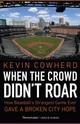 When The Crowd Didn't Roar - Cowherd, Kevin - ISBN: 9781496213297