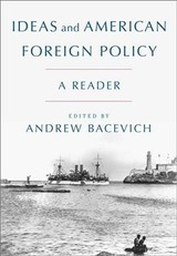 Ideas And American Foreign Policy - Bacevich, Andrew (EDT) - ISBN: 9780190645403