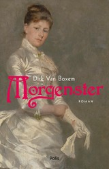 Morgenster (e-book) - Dirk Van Boxem - ISBN: 9789463104296