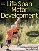 Life Span Motor Development - Getchell, Nancy; Haywood, Kathleen - ISBN: 9781492566908