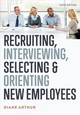 Recruiting, Interviewing, Selecting & Orienting New Employees - Arthur, Diane - ISBN: 9780814439920