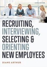 Recruiting, Interviewing, Selecting, And Orienting New Employees - Arthur, Diane - ISBN: 9780814439920