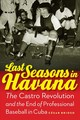 Last Seasons In Havana - Brioso, Cesar - ISBN: 9781496205513