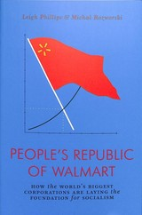 People's Republic Of Walmart - Philips, Leigh; Rozworski, Michal - ISBN: 9781786635167