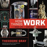 How Things Work - Gray, Theodore - ISBN: 9780316445436
