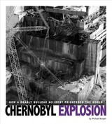 Captured Science History: Chernobyl Explosion: How A Deadly Nuclear Accident Frightened The World - Burgan, Michael - ISBN: 9780756557485