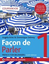 Facon De Parler 1 French Beginner's Course 6th Edition - Aries, Angela; Debney, Dominique - ISBN: 9781529374223