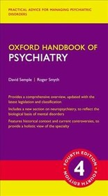 Oxford Handbook Of Psychiatry - Smyth, Roger (consultant Psychiatrist, Consultant Psychiatrist, Department Of Psychological Medicine, Royal Infirmary Of Edinburgh, And Honorary Clinical Senior Lecturer, Division Of Psychiatry, University Of Edinburgh, Uk); Semple, David (consultant Psychiatrist, Consultant Psychiatrist, University Hospital Hairmyres, East Kilbride, And Honorary Fellow, Division Of Psychiatry, University Of Edinburgh, Uk,) - ISBN: 9780198795551