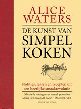 De kunst van simpel koken - Alice  Waters - ISBN: 9789038806976
