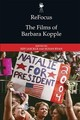 Refocus: The Films Of Barbara Kopple - Jaeckle, Jeff (EDT)/ Ryan, Susan (EDT) - ISBN: 9781474439947