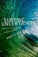 Surfing Uncertainty - Clark, Andy (professor Of Logic And Metaphysics, University Of Edinburgh) - ISBN: 9780190933210