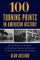 100 Turning Points In American History - Axelrod, Alan - ISBN: 9781493037438