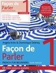 Facon De Parler 1 French Beginner's Course 6th Edition - Aries, Angela; Debney, Dominique - ISBN: 9781529374230