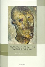 Morality And The Nature Of Law - Himma, Kenneth Einar (part-time Lecturer, Part-time Lecturer, University Of Washington) - ISBN: 9780198723479