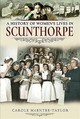 A History Of Women's Lives In Scunthorpe - Taylor, Carole McEntee - ISBN: 9781526717177