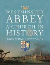 Westminster Abbey - A Church In History - Cannadine, David - ISBN: 9781913107024
