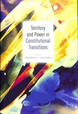 Territory And Power In Constitutional Transitions - Anderson, George (EDT)/ Choudhry, Sujit (EDT) - ISBN: 9780198836544