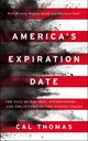 America's Expiration Date - Thomas, Cal - ISBN: 9780310357537