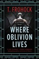 Where Oblivion Lives - Frohock, T. - ISBN: 9780062825612