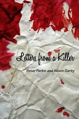 Letters From A Killer - Parkin, Peter; Darby, Alison - ISBN: 9781988281773