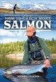 How To Catch More Salmon - J, Giles, Henry - ISBN: 9781526751409