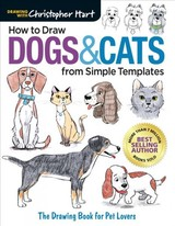 How To Draw Dogs & Cats From Simple Templates - Hart, Christopher - ISBN: 9781640210318