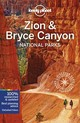 Lonely Planet Zion & Bryce Canyon National Parks - Lonely Planet; Pitts, Christopher; Benchwick, Greg - ISBN: 9781786575913