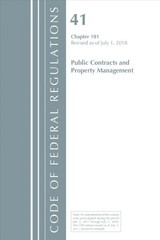 Code Of Federal Regulations, Title 41 Public Contracts And Property Management 101, Revised As Of July 1, 2018 - Office Of The Federal Register (u.s.) - ISBN: 9781641431866
