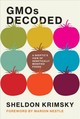 Gmos Decoded - Krimsky, Sheldon (professor, Tufts University) - ISBN: 9780262039192