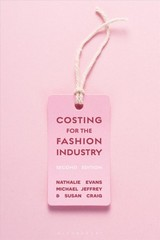 Costing For The Fashion Industry - Evans, Nathalie; Jeffrey, Michael; Craig, Susan (manchester Metropolitan University, Uk) - ISBN: 9781350078901