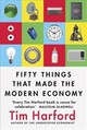 Fifty Things That Made The Modern Economy - Harford, Tim - ISBN: 9781408709122