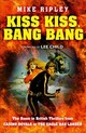 Kiss Kiss, Bang Bang - Ripley, Mike - ISBN: 9780008172251