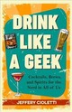 Drink Like A Geek - Cioletti, Jeff - ISBN: 9781642500110