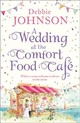 Wedding At The Comfort Food Cafe - Johnson, Debbie - ISBN: 9780008258887