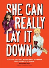 She Can Really Lay It Down - Frankel, Rachel - ISBN: 9781452171654