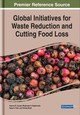 Global Initiatives For Waste Reduction And Cutting Food Loss - Gunjal, Aparna B. (EDT)/ Waghmode, Meghmala S. (EDT)/ Patil, Neha N. (EDT)/... - ISBN: 9781522577065