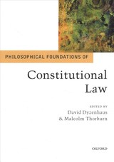 Philosophical Foundations Of Constitutional Law - Dyzenhaus, David (EDT)/ Thorburn, Malcolm (EDT) - ISBN: 9780198754534