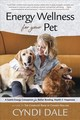 Energy Wellness For Your Pet - Dale, Cyndi - ISBN: 9780738758435