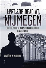 Left For Dead At Nijmegen - Nannini, Marcus A. - ISBN: 9781612006963